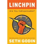 Linchpin: Are You Indispensable by Seth Godin